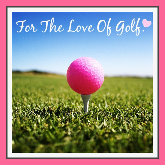 For the Love of Golf