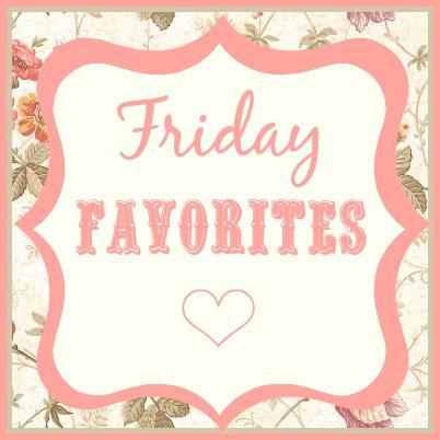 Friday Favorites.jpg