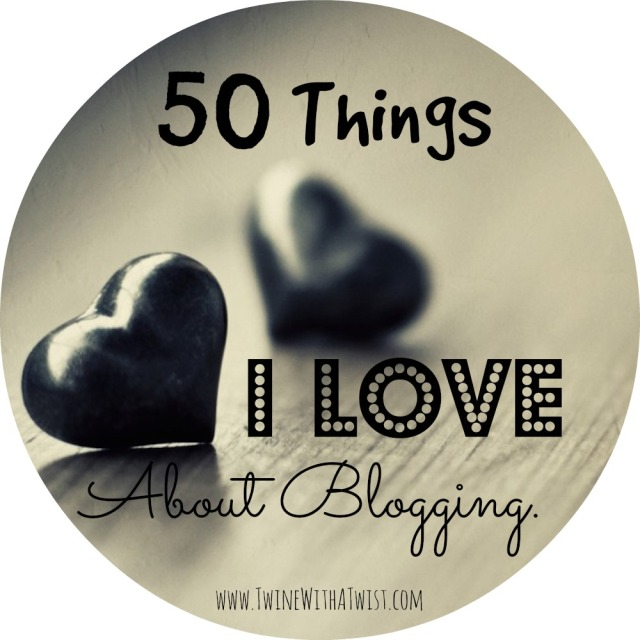50 Things I Love About Blogging.jpg